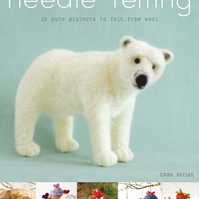 Needle Felting Tutorial Book by Emma Herian 20 Cute Projects To Felt From Wool