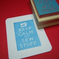 Keep Calm and Sew Stuff - Hand Carved Rubber Stamp