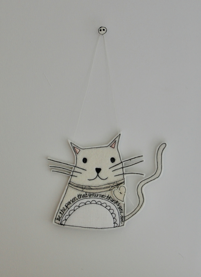'Be the person that your cat thinks you are' Kitty Cat - Hanging Decoration