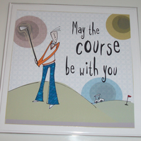 Bloke golf birthday card, May the course be with you