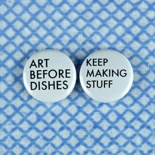 Keep Making Stuff Art Before Dishes Set of Two 2 Pins Badges 25mm