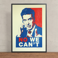 Malcolm Tucker 'No We Can't' Hand Pulled Limited Edition Screen Print
