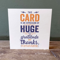 Huge Thank You Sarcastic Funny Blank Greetings card