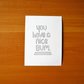 Free Postage - 'You have a nice bum' hand drawn postcard