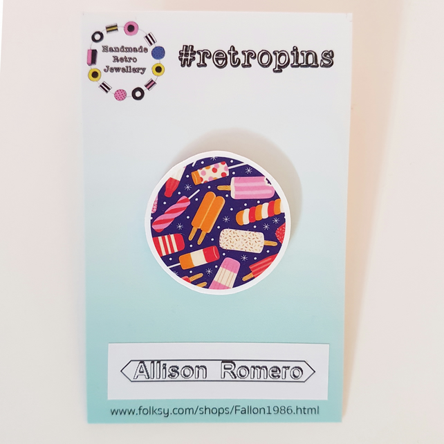 Retropin collaboration PRE ORDER, Ice lollies print, pin, design
