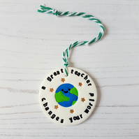 """A Great Teacher Changes Your World"" Hanging Decoration"