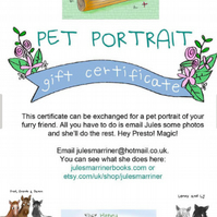 Pet Portrait GIFT CERTIFICATE, easy Xmas gift, cat, dogs, horses, rabbits etc