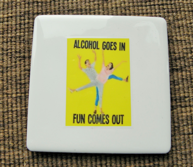 Fun to Be Drunk Coaster