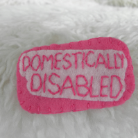 Domestically Disabled Badge