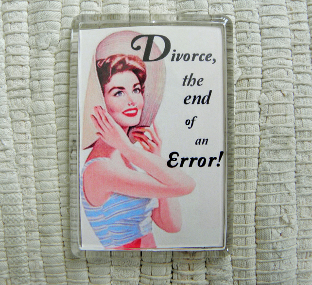 Divorce Fridge Magnet
