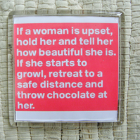 """If A Woman Is Upset"" Fridge Magnet"