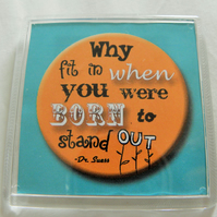 Why Fit In? Fridge Magnet