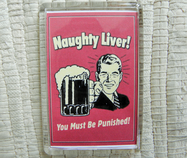 Naughty Liver - You Must Be Punished Fridge Magnet