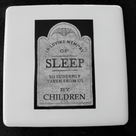 In Loving Memory Of Sleep Coaster
