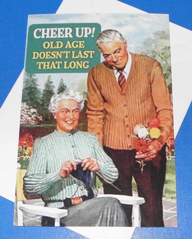 "Funny ""Old Age Doesn't Last That Long"" Card"