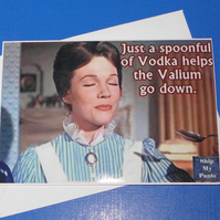 Mary Poppins Valium & Vodka Card!