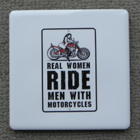 Real Women Ride Men With Motorbikes Coaster