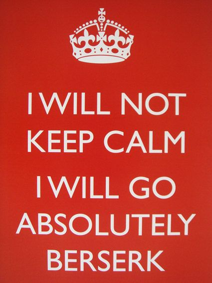 I Will NOT Keep Calm Greeting Card
