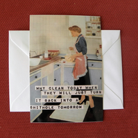 Why Clean Today? Blank Greeting Card