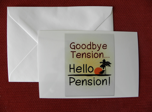 Goodbye Tension, Hello Pension Blank Greeting Card