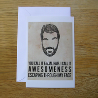 A Beard, Or Awesomeness Escaping From His Face? Greeting Card