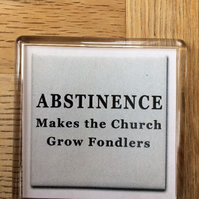 Abstinence Makes The Church Grow Fondlers Magnet