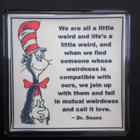 We Are All A Little Weird Romantic Fridge Magnet