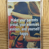Make Your Parents Proud Fridge Magnet