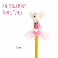 Ballerina mouse pencil topper, Belinda, by Lily Lily Handmade