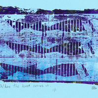 When the Boat Comes In  - monoprint made with acrylics on paper