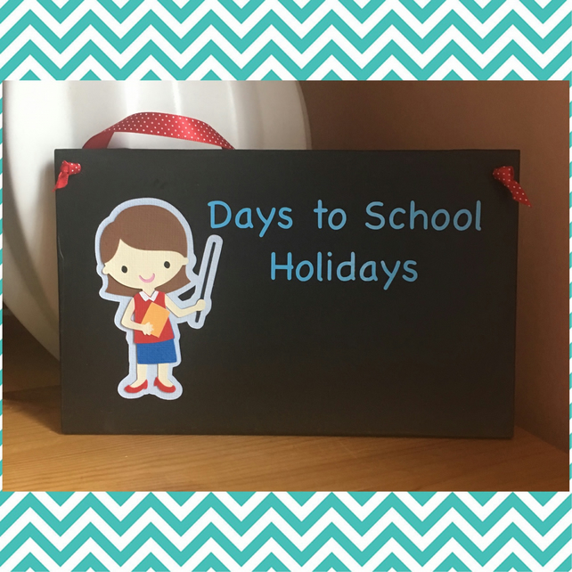 'Days to School Holidays' Chalkboard sign