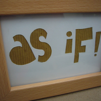 Handcut artwork: as if