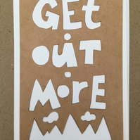 Handcut artwork: Get out more