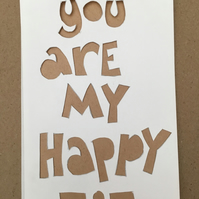 Handcut artwork: You are my happy