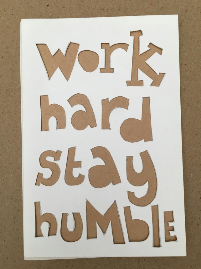 Handcut artwork: Work hard stay humble