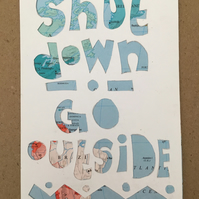 Handcut artwork: Shut down go outside