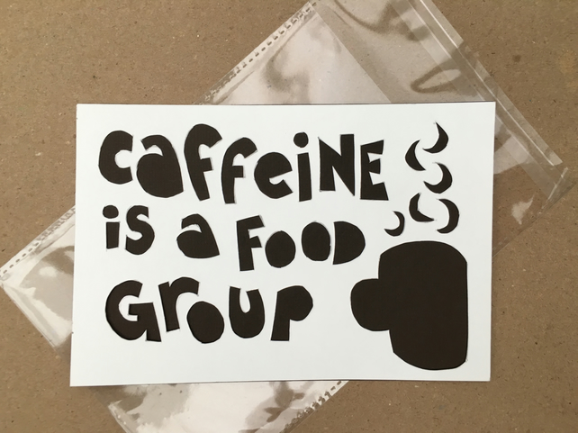 Handcut artwork: Caffeine is a food group