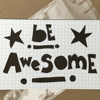 Handcut artwork: Be Awesome