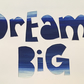 Handcut artwork: Dream Big