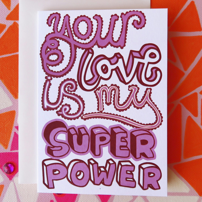 Your Love is my Super Power Greeting Card