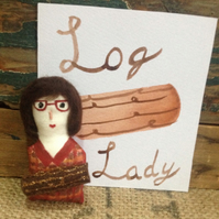 Log Lady ,Twin Peaks, OOAK, folk art brooch, Twin Peaks gift, unique gift, arty