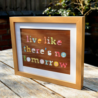 SALE - Live like there's no tomorrow - Framed Collage Picture