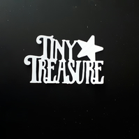 6 Tonic Studios Die Cut Sentiments - Tiny Treasure
