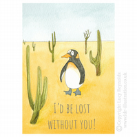 'I'd Be Lost Without You' Penguin Card