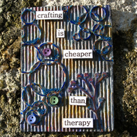 Crafting and Therapy Quote ACEO