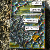 ACEO, Mixed Media, Crafting and Houswork Quote