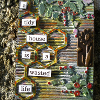 ACEO with Tidy House Quote