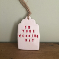 Ceramic Gift Tags - 'On Your Wedding Day'