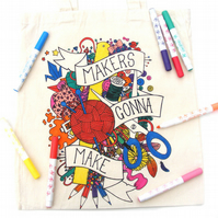 Makers Gonna Make Colour in tote bag - Fair trade