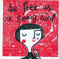Free as a song bird original screen print